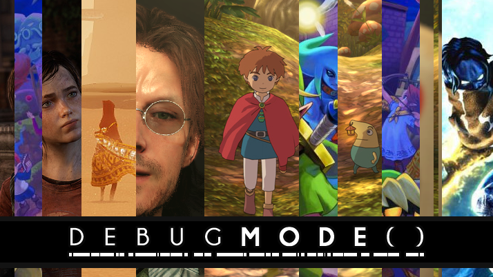 Debug Mode – Video games enjoyed, dissected and discussed